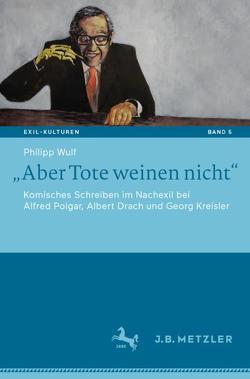 """""""Aber Tote weinen nicht"""" von Wulf,  Philipp"""
