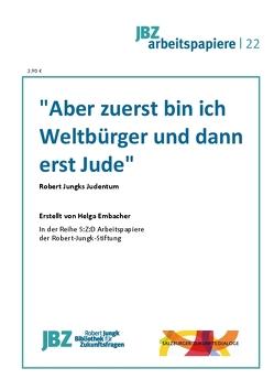 Aber zuerst bin ich Weltbürger und dann erst Jude von Embacher,  Helga
