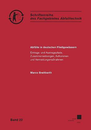Abfälle in deutschen Fließgewässern von Breitbarth,  Marco