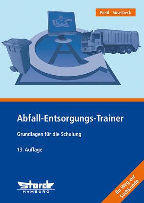 Abfall-Entsorgungs-Trainer von Piehl,  Thorsten, Süselbeck,  Gerhard