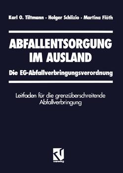 Abfallentsorgung im Ausland von Flöth,  Martina, Schlizio,  Holger, Tiltmann,  Karl