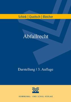 Abfallrecht von Bleicher,  Ralf, Queitsch,  Peter, Schink,  Alexander