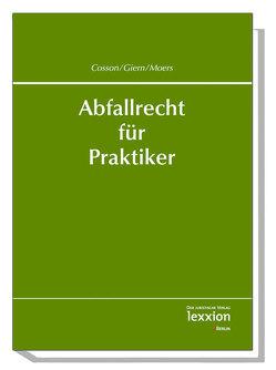 Abfallrecht für Praktiker von Giern,  Sandra, Moers,  Barbara, Rainer,  Cosson