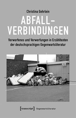 Abfallverbindungen von Gehrlein,  Christina