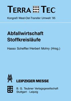 Abfallwirtschaft Stoffkreisläufe von Mohry,  Herbert, Scheffler,  Hasso