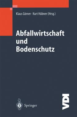 Abfallwirtschaft und Bodenschutz von Beckefeld,  P., Görner,  Klaus, Hübner,  Kurt