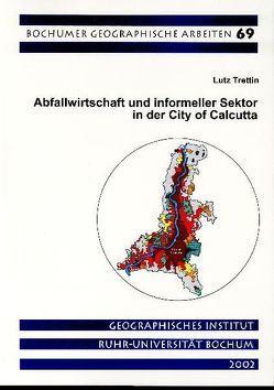 Abfallwirtschaft und informeller Sektor in der City of Calcutta von Trettin,  Lutz