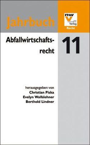 Abfallwirtschaftsrecht von Lindner,  Berthold, Piska,  Christian, Wolfslehner,  Evelyn