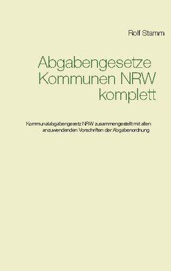 Abgabengesetze Kommunen NRW komplett von Stamm,  Rolf
