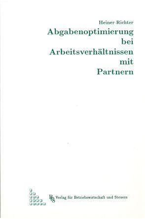 Abgabenoptimierung bei Arbeitsverhältnissen mit Partnern von Richter,  Heiner