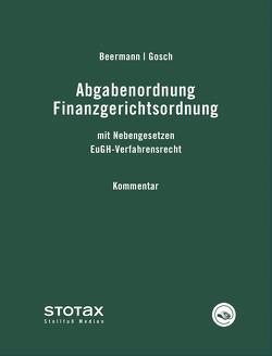 Abgabenordnung Finanzgerichtsordnung von Beermann,  Albert, Gosch,  Dietmar