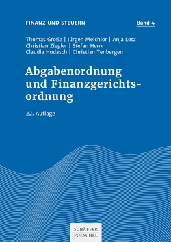 Abgabenordnung und Finanzgerichtsordnung von Grosse,  Thomas, Lotz,  Anja, Melchior,  Jürgen, Tenbergen,  Christian, Ziegler,  Christian