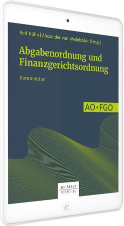 Abgabenordnung und Finanzgerichtsordnung von Kühn,  Rolf, Wedelstädt,  Alexander von