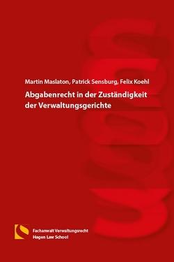 Abgabenrecht in der Zuständigkeit der Verwaltungsgerichte von Koehl,  Felix, Maslaton,  Martin, Sensburg,  Patrick