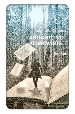 Abgang ist allerwärts von Arnold,  Florian L., Kuhnert,  Reinhard