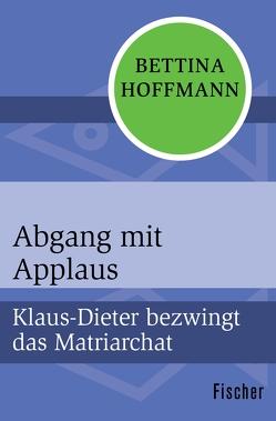 Abgang mit Applaus von Hoffmann,  Bettina