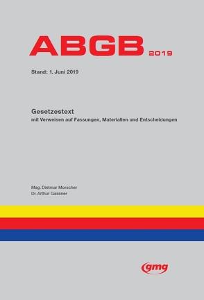 ABGB (Allgemeines Bürgerliches Gesetzbuch des Fürstentums Liechtenstein) von Gassner,  Arthur, Morscher,  Dietmar