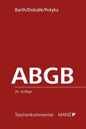 ABGB Das Allgemeine bürgerliche Gesetzbuch von Barth,  Peter, Dokalik,  Dietmar, Potyka,  Matthias