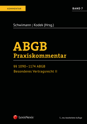 ABGB Praxiskommentar / ABGB Praxiskommentar – Band 7, 5. Auflage von Auer-Mayer,  Susanne, Gruber - Risak,  Martin, Kietaibl,  Christoph, Kodek,  Georg E., Pesek,  Reinhard, Pfeil,  Walter Josef, Schwimann,  Michael