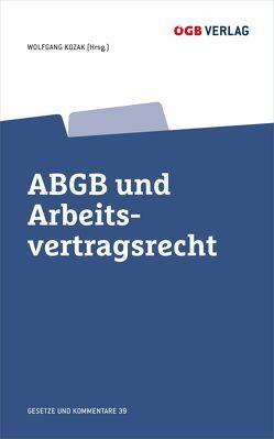 ABGB und Arbeitsvertragsrecht von Kozak,  Wolfgang