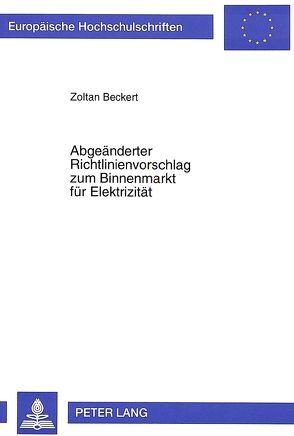 Abgeänderter Richtlinienvorschlag zum Binnenmarkt für Elektrizität von Beckert,  Zoltan