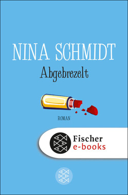 Abgebrezelt von Schmidt,  Nina