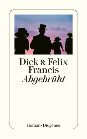 Abgebrüht von Francis,  Dick, Francis,  Felix, Krutzsch,  Malte