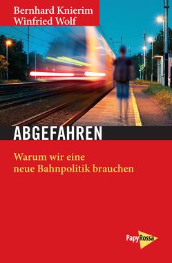 Abgefahren von Knierim,  Bernhard, Wolf,  Winfried