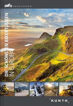 Abgefahren – die schönsten Bikertouren in Europa von KUNTH Verlag