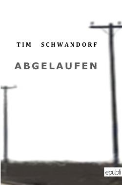 Abgelaufen von Schwandorf,  Tim