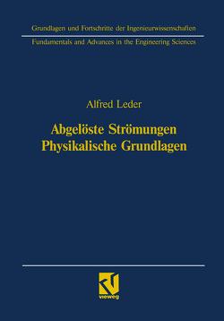 Abgelöste Strömungen Physikalische Grundlagen von Leder,  Alfred