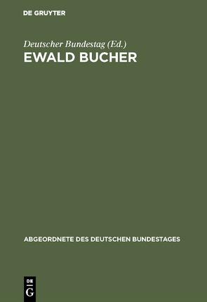 Ewald Bucher von Bucher,  Ewald, Deutscher Bundestag