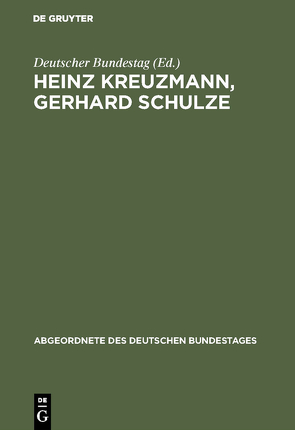Heinz Kreuzmann, Gerhard Schulze von Deutscher Bundestag, Kreuzmann,  Heinz