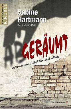 Abgeräumt oder niemand lügt für sich allein von Hartmann,  Sabine