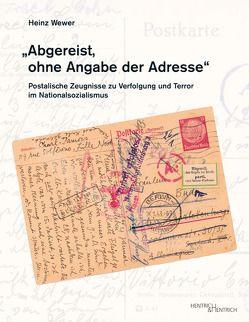 """""""Abgereist, ohne Angabe der Adresse"""" von Wewer,  Heinz"""