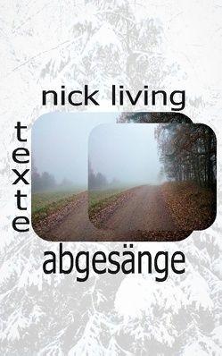 Abgesänge von Living,  Nick