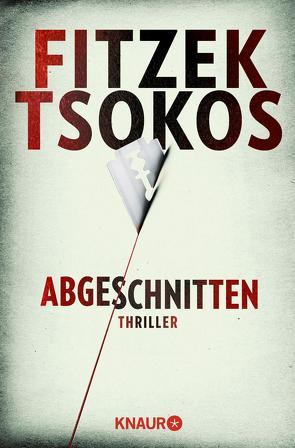 Abgeschnitten von Fitzek,  Sebastian, Tsokos,  Michael