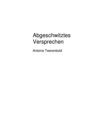 Abgeschwitztes Versprechen von Twerenbold,  Antoine
