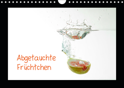 Abgetauchte Früchtchen (Wandkalender 2019 DIN A4 quer) von Albicker,  Gerhard