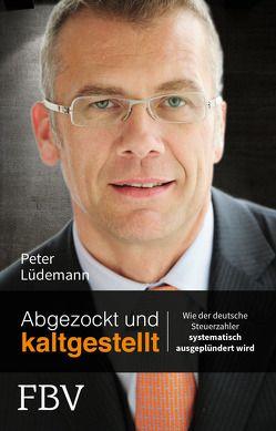 Abgezockt und kaltgestellt von Lüdemann,  Peter