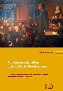 Abgrenzungsdebatten und politische Bekehrungen von Hörnlein,  Christian