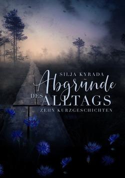 Abgründe des Alltags von Kyrada,  Silja