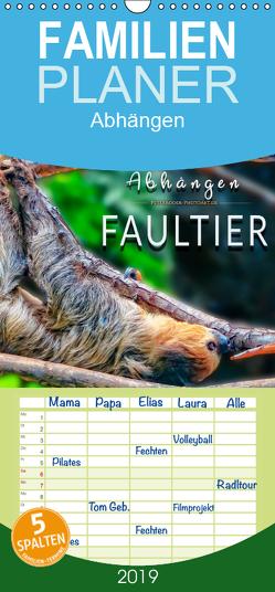 Abhängen – Faultier – Familienplaner hoch (Wandkalender 2019 , 21 cm x 45 cm, hoch) von Roder,  Peter