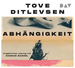 Abhängigkeit von Allenstein,  Ursel, Ditlevsen,  Tove, Manzel,  Dagmar