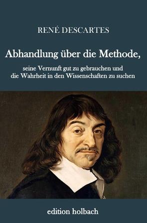 Abhandlung über die Methode von Descartes,  Rene