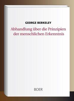 Abhandlung über die Prinzipien der menschlichen Erkenntnis von Berkeley,  George, Ueberweg,  Friedrich