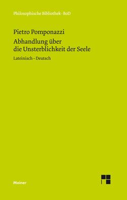 Abhandlung über die Unsterblichkeit der Seele / Tractatus de immortalitate animae von Mojsisch,  Burkhard, Pomponazzi,  Pietro