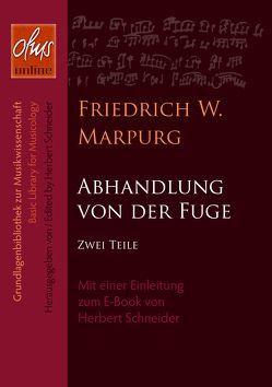 Abhandlung von der Fuge von Marpurg,  Friedrich Wilhelm, Schneider,  Herbert