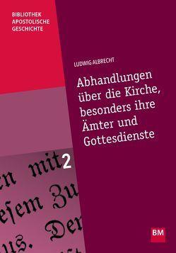 Abhandlungen über die Kirche, besonders ihre Ämter und Gottesdienste von Albrecht,  Ludwig