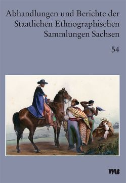 Abhandlungen und Berichte der Staatlichen Ethnographischen Sammlungen Sachsen von Deimel,  Claus, Dolz,  Silvia